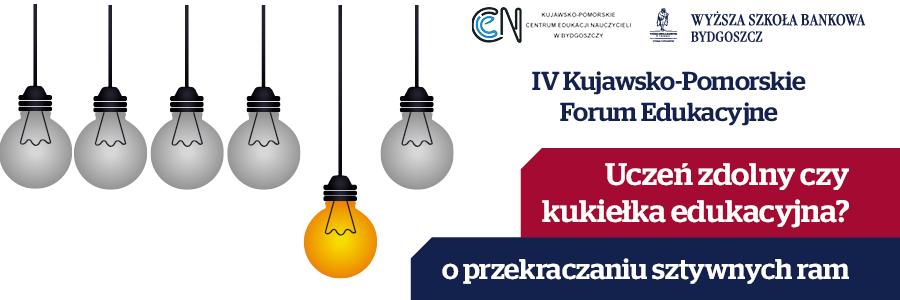 "<span class=""caps"">IV</span> Kujawsko-Pomorskie Forum Edukacyjne"