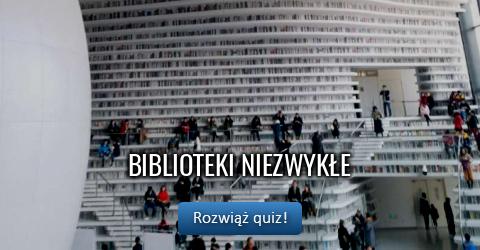 Biblioteki niezwykłe - quiz