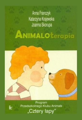 """Animaloterapia : Program Przedszkolnego Klubu Animals """"Cztery Łapy"""""""