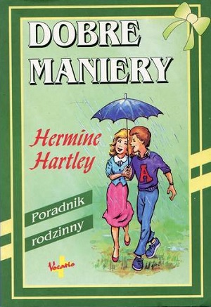 Dobre maniery : poradnik rodzinny