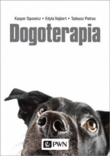 Dogoterapia : terapia z udziałem psa : podstawy kynopedagogik