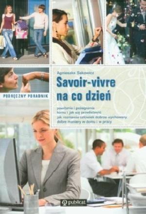 Savoir-vivre na co dzień : podręczny poradnik