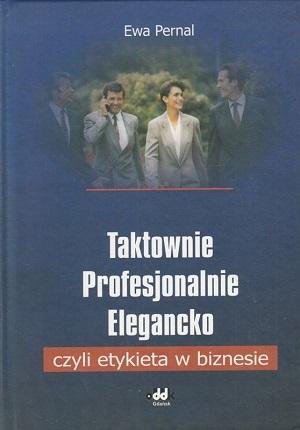 Taktownie, profesjonalnie, elegancko czyli Etykieta w biznesie