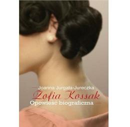 Zofia Kossak - opowieść biograficzna