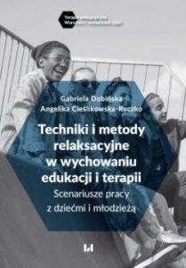 Techniki i metody relaksacyjne w wychowaniu edukacji i terapii