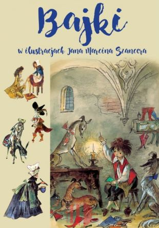Bajki w ilustracjach Jana Marcina Szancera