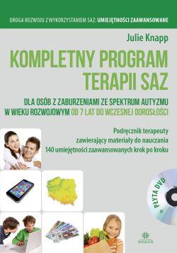 Kompletny program terapii SAZ : dla osób z zaburzeniami ze spektrum autyzmu w wieku rozwojowym od 7 lat do wczesnej dorosłości : podręcznik terapeuty zawierający materiały do nauczania 140 umiejętności zaawansowanych krok po kroku
