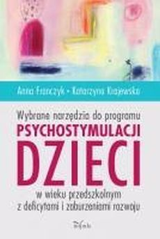 """Okładka książki """"Wybrane narzędzia do programu psychostymulacji dzieci w wieku przedszkolnym z deficytami i zaburzeniami rozwoju"""""""