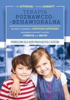"""Okładka książki """"Terapia poznawczo-behawioralna dla dzieci i młodzieży z zespołem Aspergera pomagająca rozumieć i wyrażać sympatię oraz miłość"""""""
