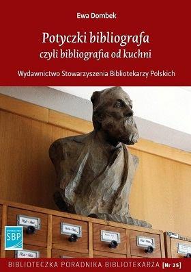 """Okładka książki """"Potyczki bibliografa czyli bibliografia od kuchni"""""""