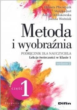 """okładka książki """"Metoda i wyobraźnia : podręcznik dla nauczyciela. Cz. 1, Lekcje twórczości w klasie 1"""""""