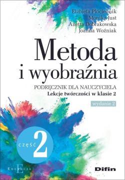 """Okładka książki """"Metoda i wyobraźnia : podręcznik dla nauczyciela. Cz. 2, Lekcje twórczości w klasie 2"""""""