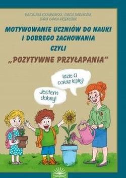 """Okładka książki """"Motywowanie uczniów do nauki i dobrego zachowania"""""""