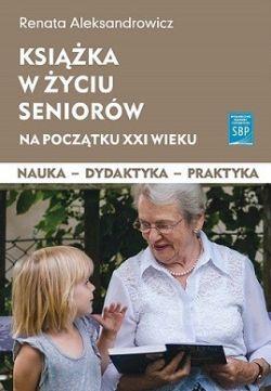 """Okładka """"Książka w życiu seniorów na początku XXI wieku"""""""