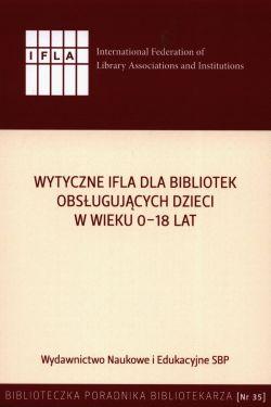 """Okładka książki """"Wytyczne IFLA dla bibliotek obsługujących dzieci w wieku 0-18"""""""