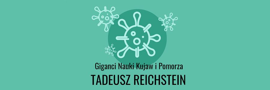 Tadeusz Reichstein – noblista zKujaw