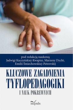 """Okładka książki """"Kluczowe zagadnienia tyflopedagogiki i nauk pokrewnych"""""""
