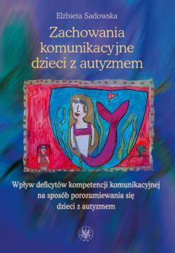 """Okładka książki """"Zachowania komunikacyjne dzieci z autyzmem"""". Wykorzystano rysunek dziecięcy przedstawiający syrenkę."""