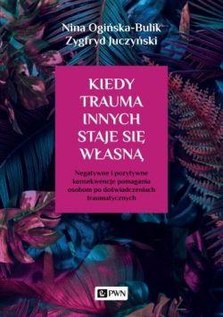 """Okładka książki """"Kiedy trauma innych staje się własną"""""""
