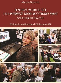 """Okładka książki """"Seniorzy w bibliotece i ich pierwsze kroki w cyfrowy świat"""""""
