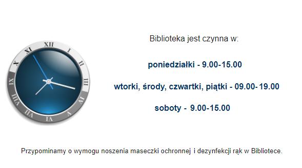 Godziny pracy biblioteki: poniedziałki, soboty - 9.00-15.00, wtorki, środy, czwartki, piątki - 9.00-19.00
