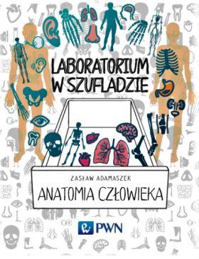 """Okładka książki pt. """"Anatomia człowieka"""" z serii """"Laboratorium w szufladzie"""""""