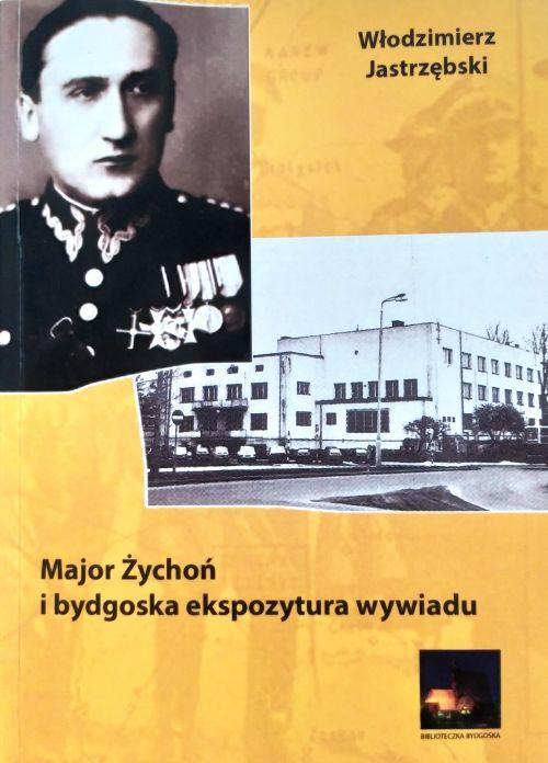 """Okładka książki """"Major Żychoń i bydgoska ekspozytura wywiadu"""". Portret Żychonia i budynek ekspozytury wywiadu w Bydgoszczy."""