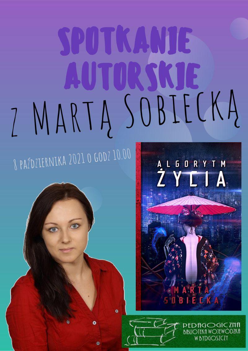 """Plakat promujący spotkanie autorskie z Martą Sobiecką. Portret autorki, okładka jej książki """"Algorytm życia"""" i logo biblioteki."""