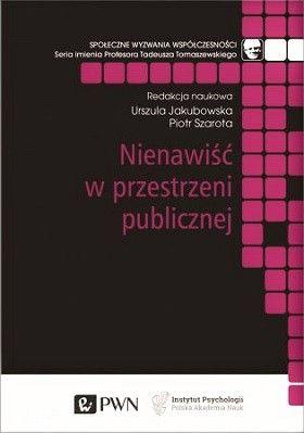 """Okładka książki pt. """"Nienawiść w przestrzeni publicznej""""."""