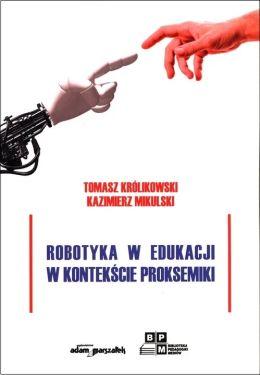 """Okładka książki pt. """"Robotyka w edukacji w kontekście proksemiki""""."""