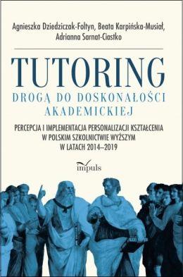 """Okładka książki pt. """"Tutoring drogą do doskonałości akademickiej""""."""