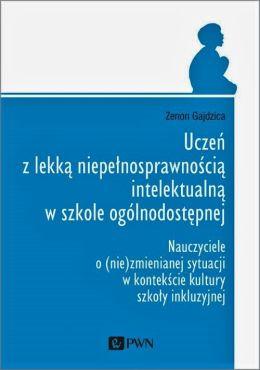 """Okładka książki pt. """"Uczeń z lekką niepełnosprawnością intelektualną w szkole ogólnodostępnej""""."""